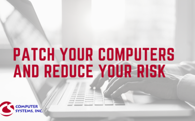 Patch Your Computers and Reduce Your Risk