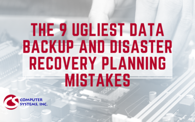 The 9 Ugliest Data Backup and Disaster Recovery Planning Mistakes